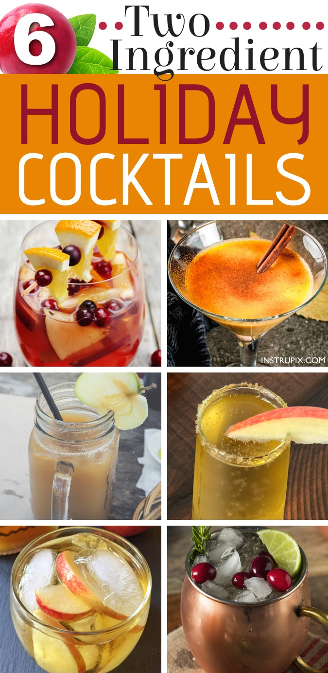 6 easy holiday cocktail recipes using just 2 ingredients! All made with alcohol for adults. These drinks are perfect for Christmas or Thanksgiving, and super easy for a crowd. A variety of whiskey, vodka and wine. Instrupix.com