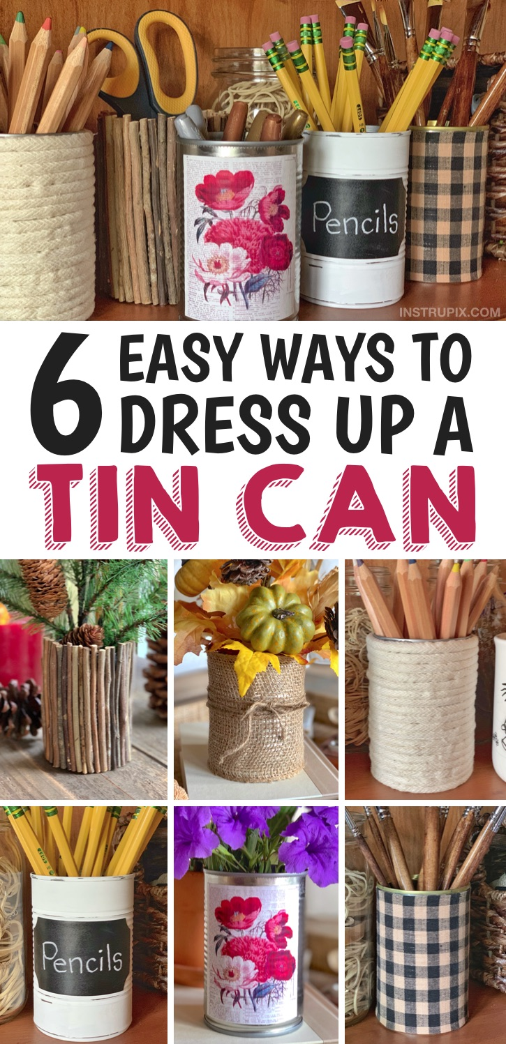 Easy Tin Can Craft Ideas -- 6 ways to dress up a tin can! You can use them for home organization, vases, holiday displays and much more! This cheap and easy project is actually very useful and budget-friendly. Great for kids and adults! #tincancrafts #easyprojects #instrupix
